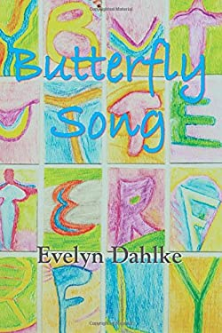 Butterfly Song -- A Woman's Journey Back Into Life 9781891386602