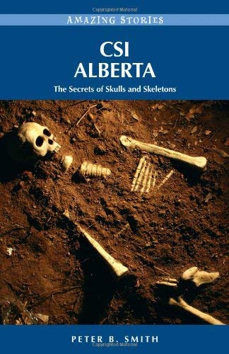 CSI Alberta: The Secrets of Skulls and Skeletons 9781894974844