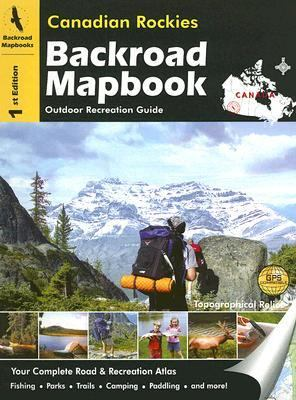 Canadian Rockies Backroad Mapbook: Outdoor Recreation Guide 9781894556989