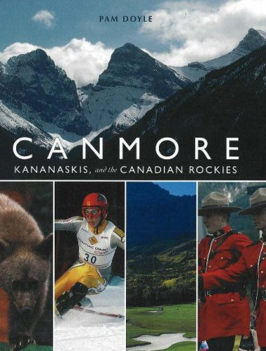 Canmore, Kananaskis, and the Canadian Rockies 9781894765886