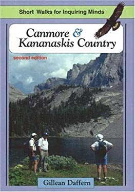 Canmore & Kananaskis Country: Short Walks for Inquiring Minds 9781894765411