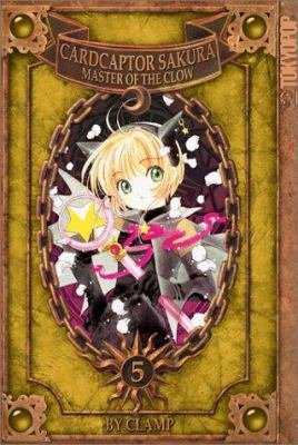 Cardcaptor Sakura, Volume 5: Master of the Clow