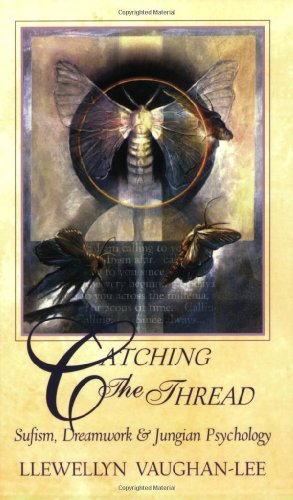 Catching the Thread: Sufism, Dreamwork, and Jungian Psychology 9781890350000