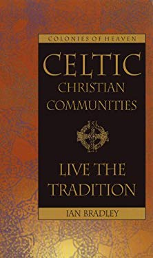 Celtic Christian Communities: Live the Tradition 9781896836430