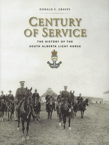 Century of Service: The History of the South Alberta Light Horse 9781896941431