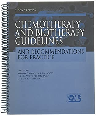 Chemotherapy and Biotherapy: Guidelines and Recommendations for Practice 9781890504533