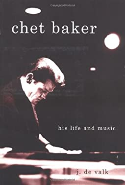 Chet Baker: His Life and Music 9781893163133