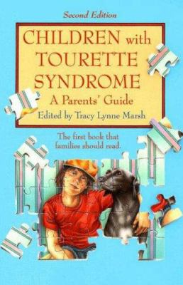 Children with Tourette Syndrome: A Parents' Guide 9781890627362