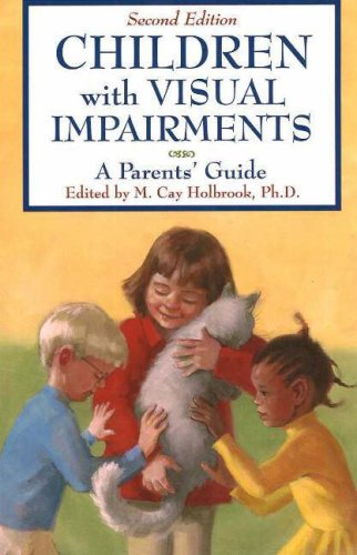 Children with Visual Impairments: A Parents' Guide 9781890627409