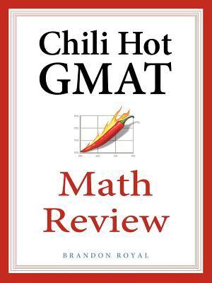 Chili Hot GMAT Math Review 9781897393734