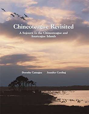 Chincoteague Revisited: A Sojourn to the Chincoteague and Assateague Islands 9781892538116