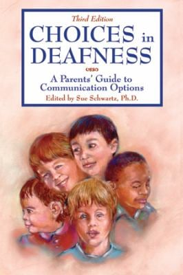 Choices in Deafness: A Parents' Guide to Communication Options [With CDROM] 9781890627737