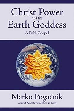 Christ Power and the Earth Goddess 9781899171927