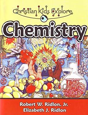Christian Kids Explore Chemistry 9781892427182