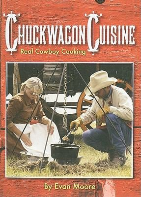 Chuckwagon Cuisine: Real Cowboy Cooking 9781892588142