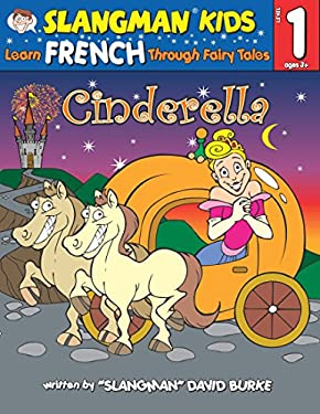 Cinderella: Level 1: Learn French Through Fairy Tales [With CD] 9781891888755