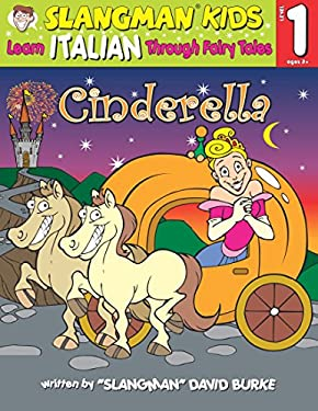 Cinderella: Level 1: Learn Italian Through Fairy Tales 9781891888779