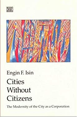 Cities Without Citizens: Modernity of the City as a Corporation 9781895431261