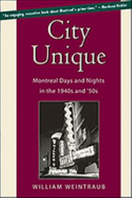 City Unique: Montreal Days and Nights in the 1940s and '50s 9781896941424