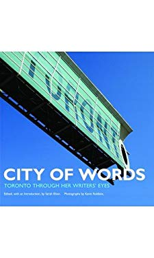 City of Words: Toronto Through Her Writers' Eyes 9781897151495