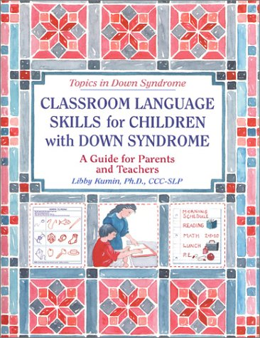 Classroom Language Skills for Children with Down Syndrome: A Guide for Parents and Teachers 9781890627119