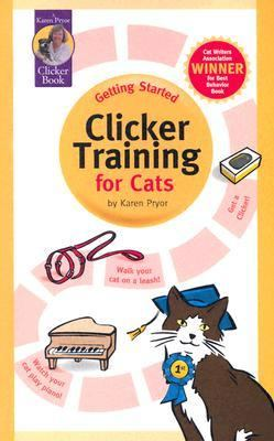 Clicker Training for Cats 9781890948146