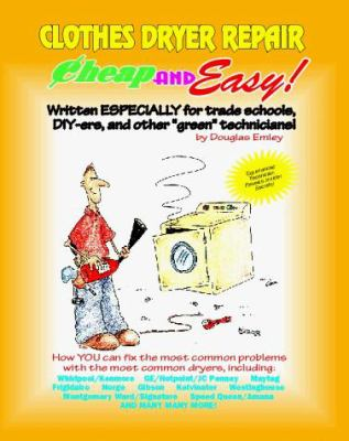 Clothes Dryer Repair: For Do-It-Yourselfers 9781890386030