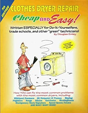 Clothes Dryer Repair: For Do-It-Yourselfers 9781890386184