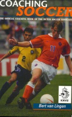 Coaching Soccer: Official Coaching Book of the Dutch Soccer Association 9781890946043