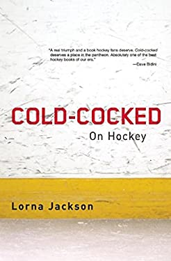 Cold-Cocked: On Hockey 9781897231302