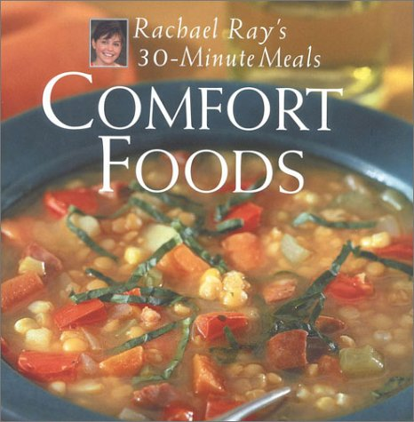Comfort Foods: Rachael Ray 30-Minute Meals 9781891105050