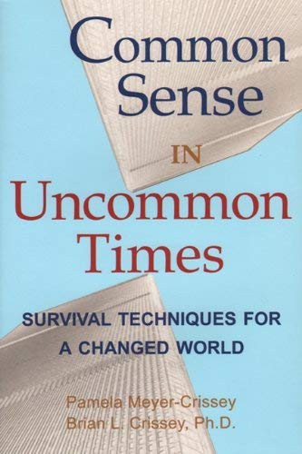 Common Sense in Uncommon Times: Survival Techniques for a Changed World 9781893183391