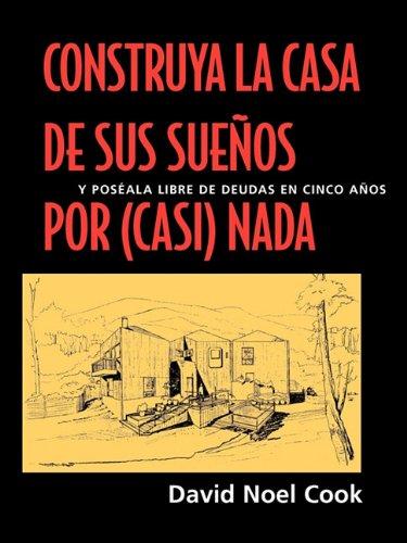 Construya La Casa de Sus Suenospor (Casi) NADA 9781890824884