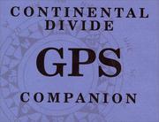 Continental Divide GPS Companion : Montana, Wyoming, Colorado, New Mexico