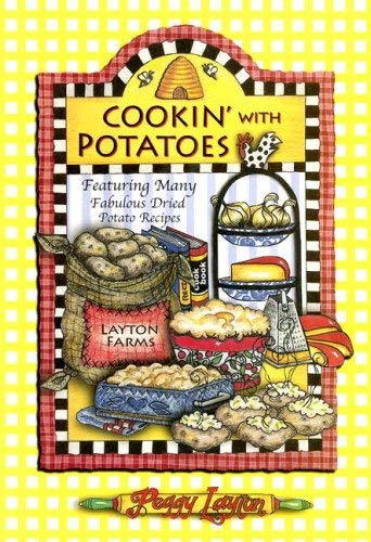 Cookin' with Potatoes: Featuring Many Fabulous Dried Potato Recipes 9781893519077