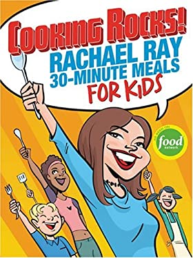 Cooking Rocks! Rachael Ray 30-Minute Meals for Kids 9781891105159