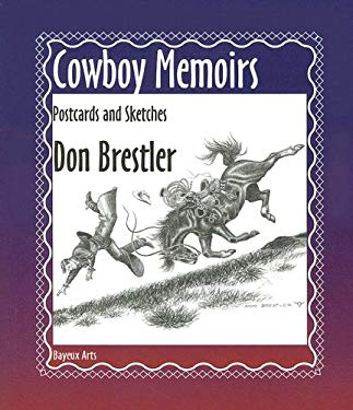 Cowboy Memoirs: Postcards and Sketches 9781896209517