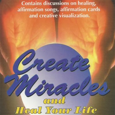Create Miracles: With Michele and Heal Your Life 9781890679095