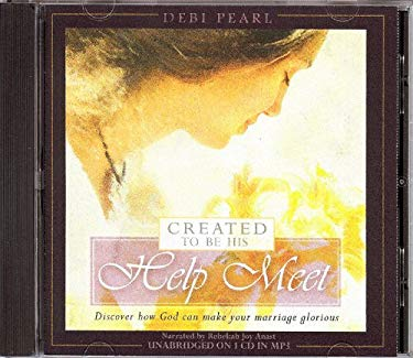 Created to Be His Help Meet (MP3 CD): Discover How God Can Make Your Marriage Glorious 9781892112859
