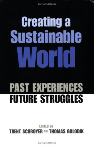 Creating a Sustainable World: Past Experience/ Future Struggle 9781891843365