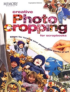 Creative Photo Cropping for Scrapbooks 9781892127112