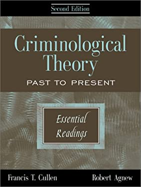 Criminological Theory: Past to Present (Essential Readings)