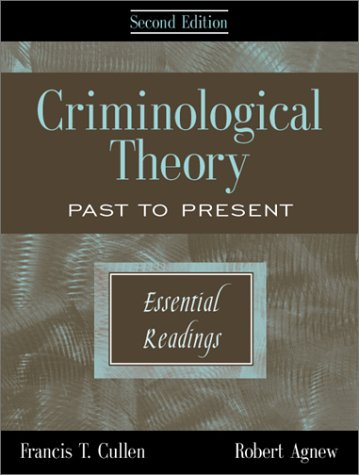 Criminological Theory: Past to Present: Essential Readings 9781891487552