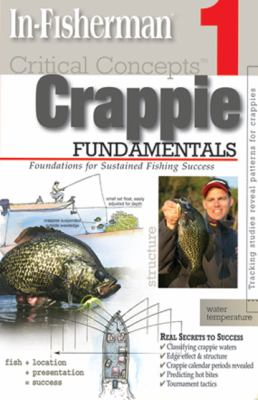 Critical Concepts: Crappie: Foundations for Sustained Fishing Success 9781892947604
