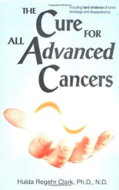 Cure for All Advanced Cancers 9781890035167
