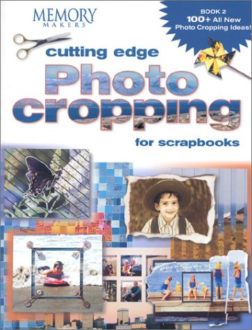 Cutting Edge Photo Cropping for Scrapbooks: Book 2 9781892127242