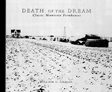 Death of the Dream: Farmhouses of the Heartland 9781890434007