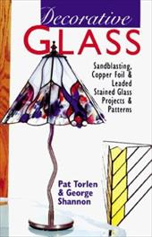 Decorative Glass: Techniques * Projects * Patterns & Designs 7727366