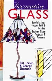 Decorative Glass: Techniques * Projects * Patterns & Designs 7727366