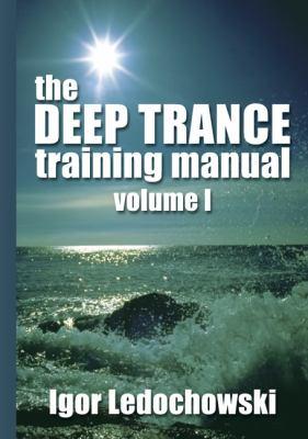 Deep Trance Training Manual: Volume 1 9781899836970
